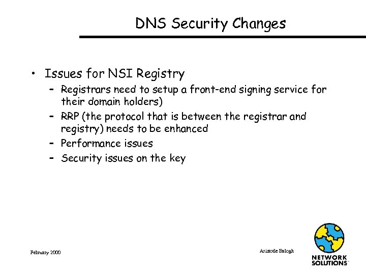 DNS Security Changes • Issues for NSI Registry – Registrars need to setup a