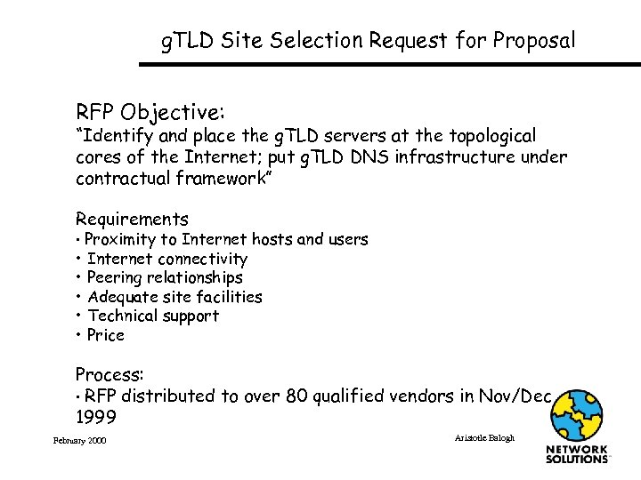 "g. TLD Site Selection Request for Proposal RFP Objective: ""Identify and place the g."