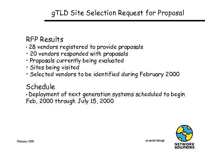 g. TLD Site Selection Request for Proposal RFP Results • 28 vendors registered to
