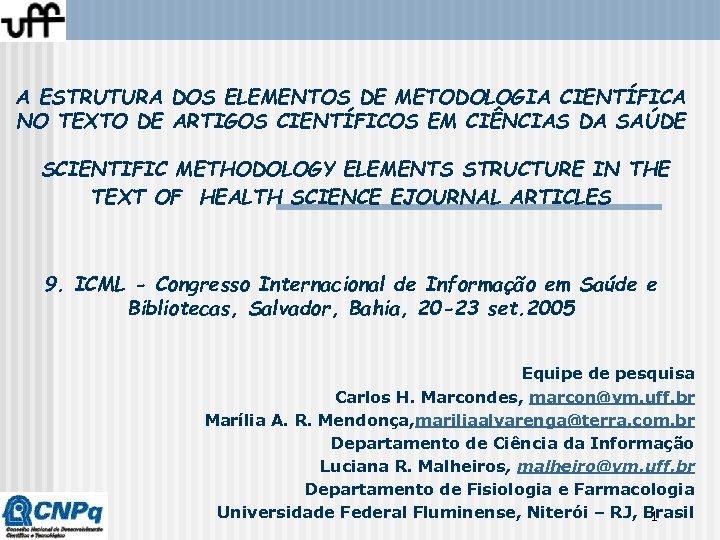 A ESTRUTURA DOS ELEMENTOS DE METODOLOGIA CIENTÍFICA NO TEXTO DE ARTIGOS CIENTÍFICOS EM CIÊNCIAS