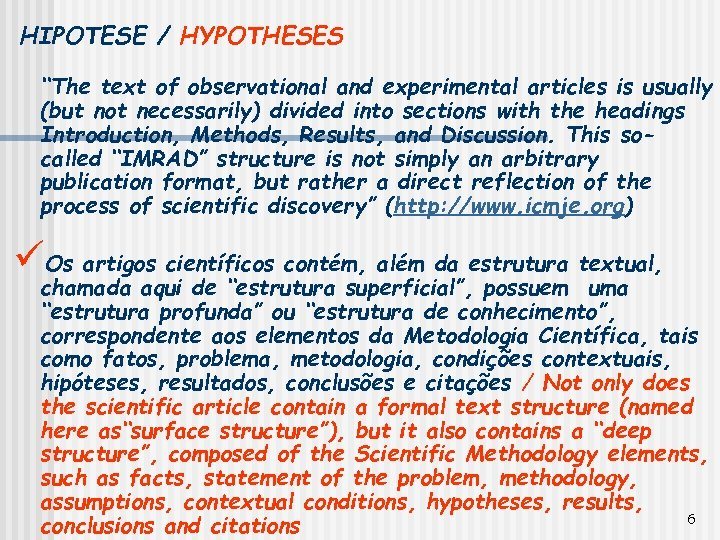 """HIPOTESE / HYPOTHESES """"The text of observational and experimental articles is usually (but not"""
