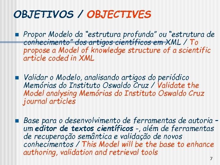 """OBJETIVOS / OBJECTIVES n n n Propor Modelo da """"estrutura profunda"""" ou """"estrutura de"""