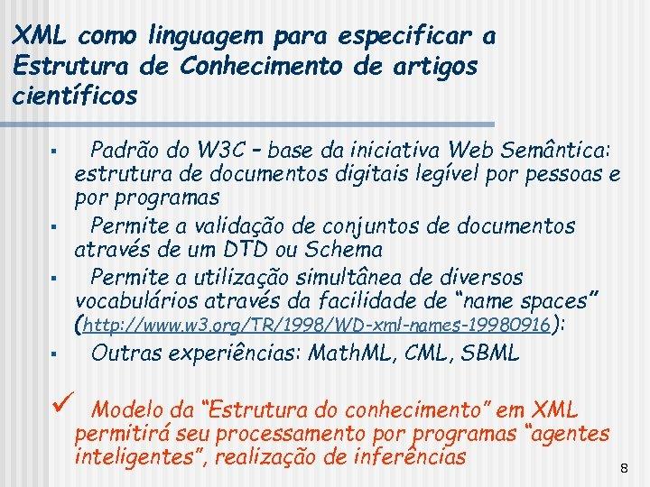 XML como linguagem para especificar a Estrutura de Conhecimento de artigos científicos § §