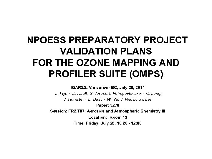NPOESS PREPARATORY PROJECT VALIDATION PLANS FOR THE OZONE MAPPING AND PROFILER SUITE (OMPS) IGARSS,