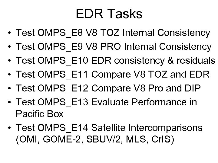 EDR Tasks • • • Test OMPS_E 8 V 8 TOZ Internal Consistency Test