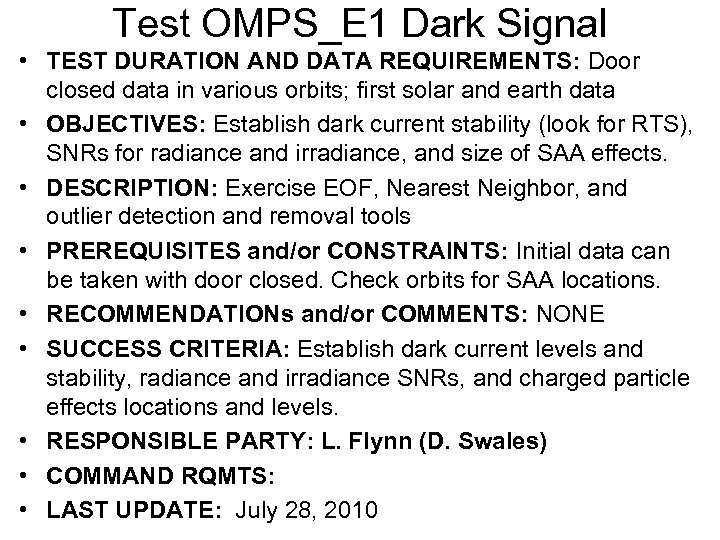 Test OMPS_E 1 Dark Signal • TEST DURATION AND DATA REQUIREMENTS: Door closed data