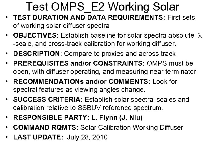 Test OMPS_E 2 Working Solar • TEST DURATION AND DATA REQUIREMENTS: First sets of