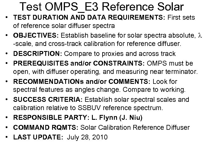 Test OMPS_E 3 Reference Solar • TEST DURATION AND DATA REQUIREMENTS: First sets of