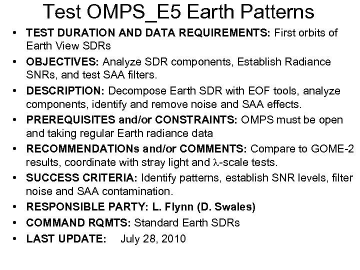 Test OMPS_E 5 Earth Patterns • TEST DURATION AND DATA REQUIREMENTS: First orbits of