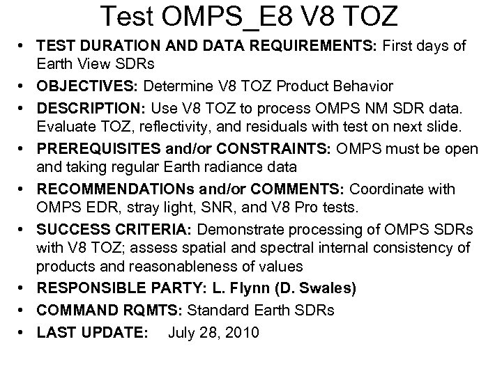 Test OMPS_E 8 V 8 TOZ • TEST DURATION AND DATA REQUIREMENTS: First days