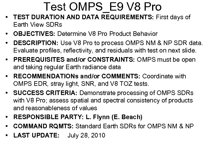 Test OMPS_E 9 V 8 Pro • TEST DURATION AND DATA REQUIREMENTS: First days