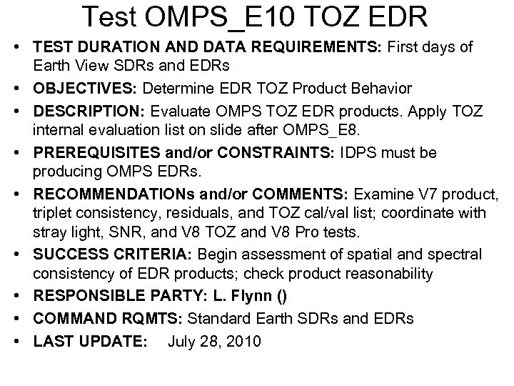 Test OMPS_E 10 TOZ EDR • TEST DURATION AND DATA REQUIREMENTS: First days of