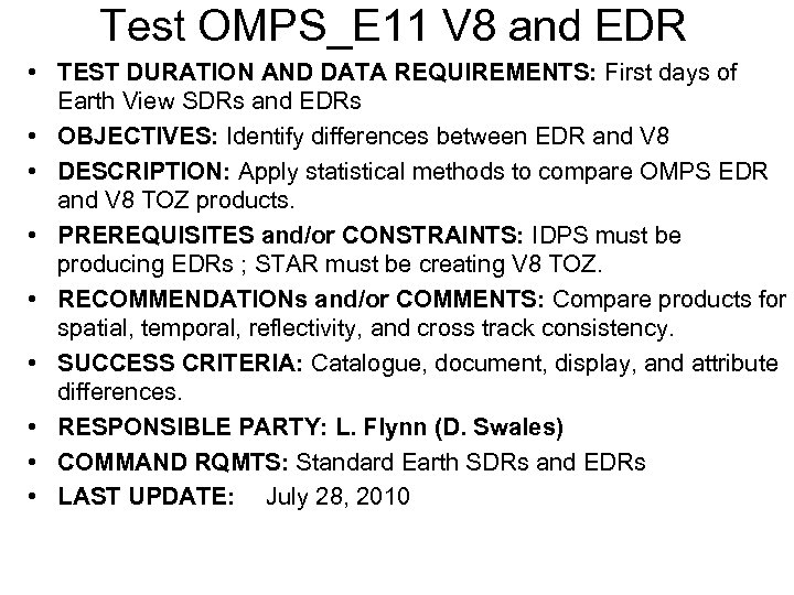Test OMPS_E 11 V 8 and EDR • TEST DURATION AND DATA REQUIREMENTS: First