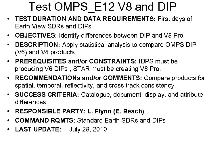 Test OMPS_E 12 V 8 and DIP • TEST DURATION AND DATA REQUIREMENTS: First
