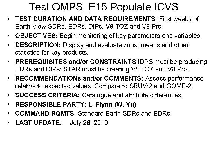 Test OMPS_E 15 Populate ICVS • TEST DURATION AND DATA REQUIREMENTS: First weeks of