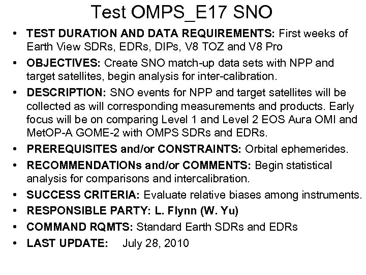 Test OMPS_E 17 SNO • TEST DURATION AND DATA REQUIREMENTS: First weeks of Earth