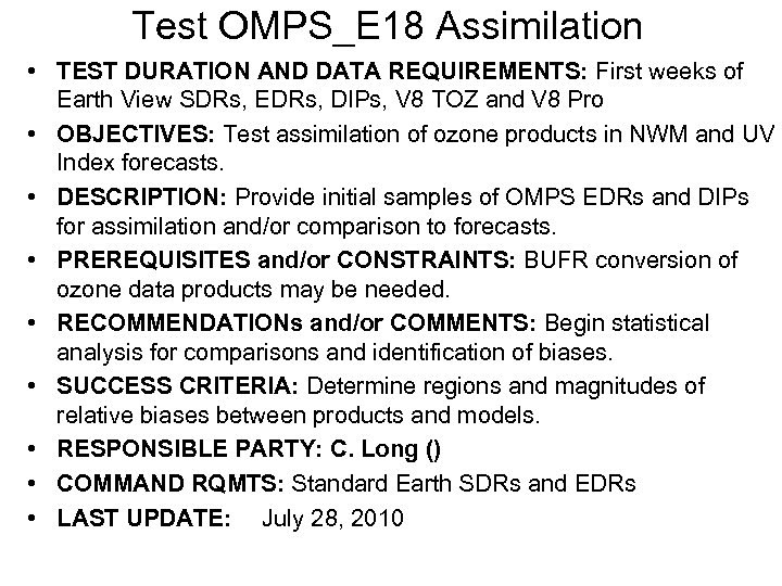 Test OMPS_E 18 Assimilation • TEST DURATION AND DATA REQUIREMENTS: First weeks of Earth