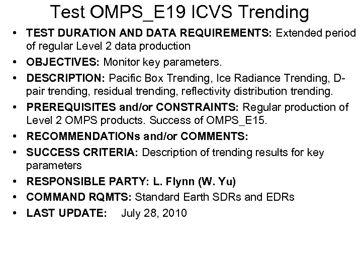 Test OMPS_E 19 ICVS Trending • TEST DURATION AND DATA REQUIREMENTS: Extended period of
