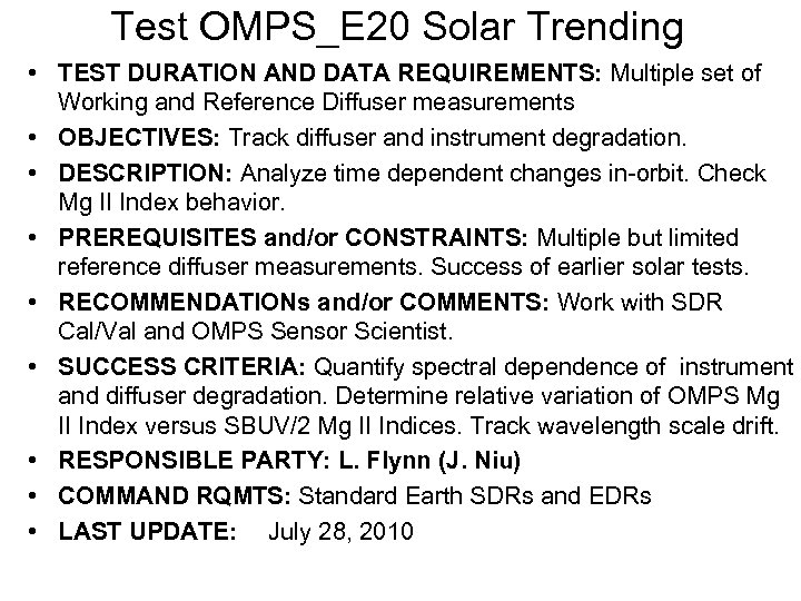 Test OMPS_E 20 Solar Trending • TEST DURATION AND DATA REQUIREMENTS: Multiple set of