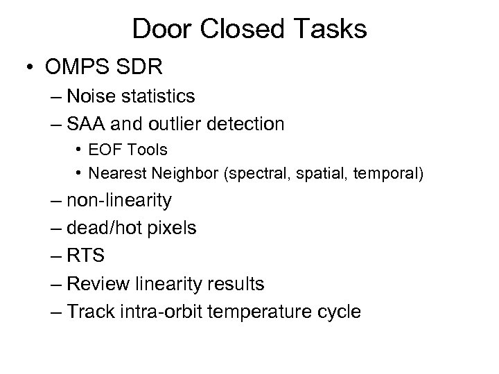Door Closed Tasks • OMPS SDR – Noise statistics – SAA and outlier detection