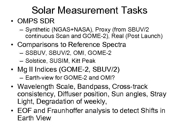 Solar Measurement Tasks • OMPS SDR – Synthetic (NGAS+NASA), Proxy (from SBUV/2 continuous Scan