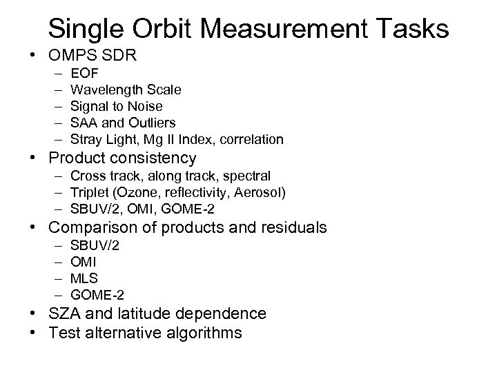 Single Orbit Measurement Tasks • OMPS SDR – – – EOF Wavelength Scale Signal