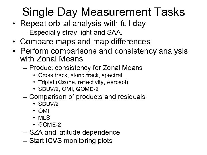 Single Day Measurement Tasks • Repeat orbital analysis with full day – Especially stray