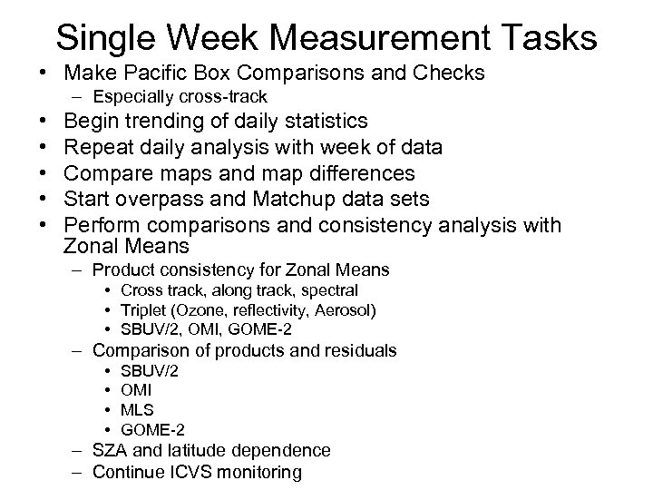 Single Week Measurement Tasks • Make Pacific Box Comparisons and Checks – Especially cross-track