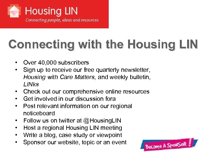 Connecting with the Housing LIN • Over 40, 000 subscribers • Sign up to