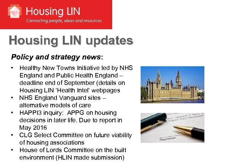 Housing LIN updates Policy and strategy news: • Healthy New Towns Initiative led by