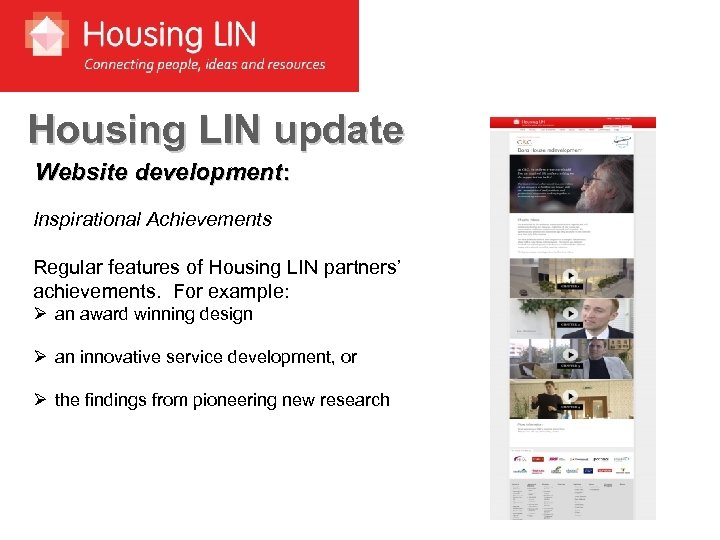 Housing LIN update Website development: Inspirational Achievements Regular features of Housing LIN partners' achievements.