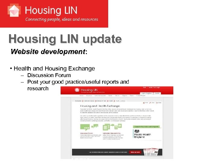 Housing LIN update Website development: • Health and Housing Exchange – Discussion Forum –