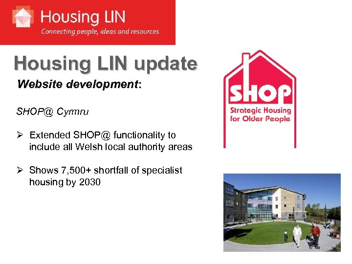 Housing LIN update Website development: SHOP@ Cyrmru Ø Extended SHOP@ functionality to include all