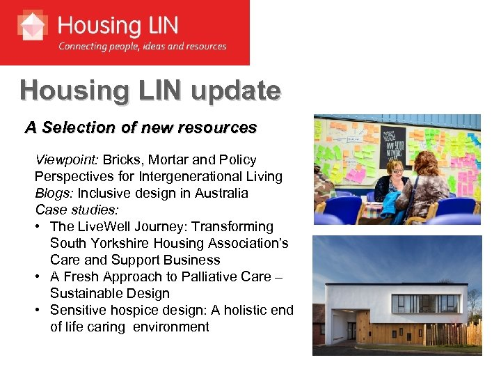 Housing LIN update A Selection of new resources Viewpoint: Bricks, Mortar and Policy Perspectives
