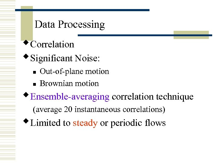 Data Processing w. Correlation w. Significant Noise: n n Out-of-plane motion Brownian motion w.