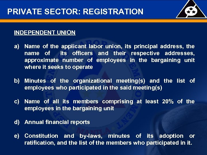 PRIVATE SECTOR: REGISTRATION INDEPENDENT UNION a) Name of the applicant labor union, its principal