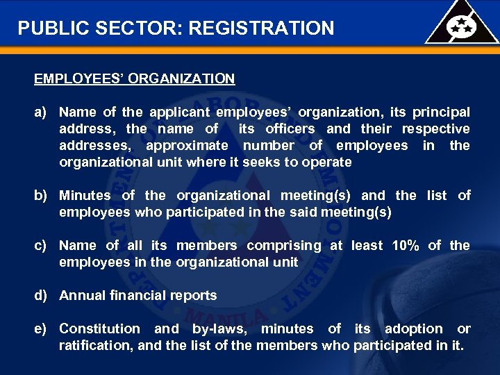 PUBLIC SECTOR: REGISTRATION EMPLOYEES' ORGANIZATION a) Name of the applicant employees' organization, its principal