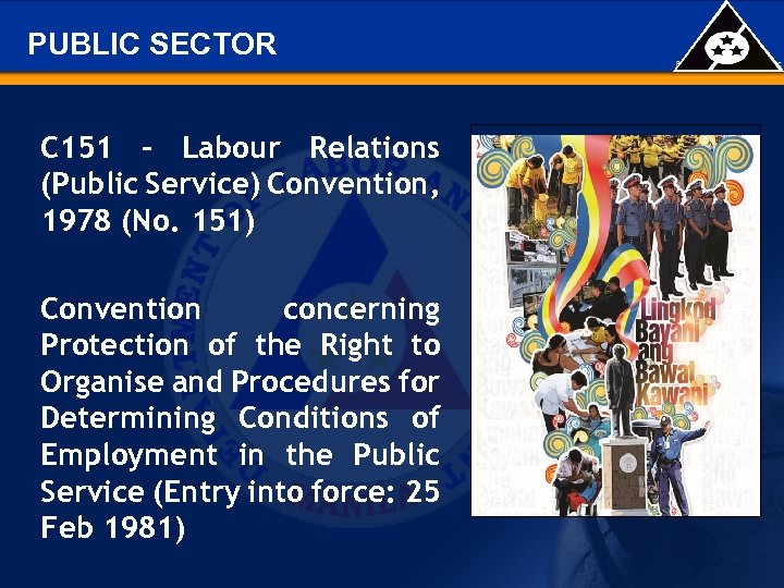 PUBLIC SECTOR C 151 - Labour Relations (Public Service) Convention, 1978 (No. 151) Convention