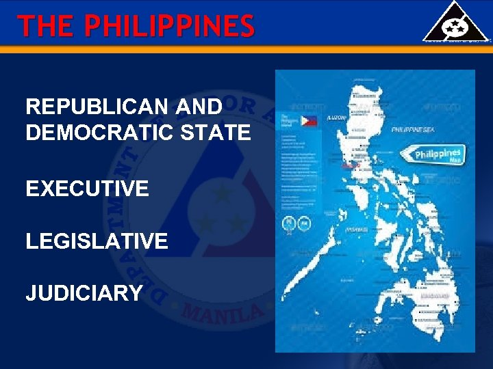 THE PHILIPPINES REPUBLICAN AND DEMOCRATIC STATE EXECUTIVE LEGISLATIVE JUDICIARY