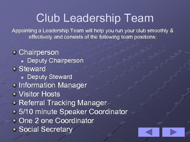 Club Leadership Team Appointing a Leadership Team will help you run your club smoothly