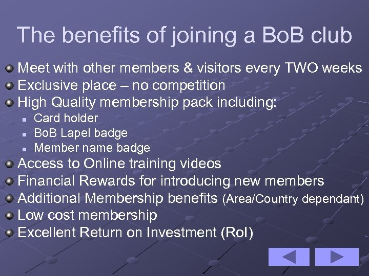 The benefits of joining a Bo. B club Meet with other members & visitors