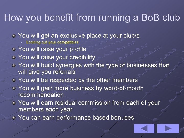 How you benefit from running a Bo. B club You will get an exclusive