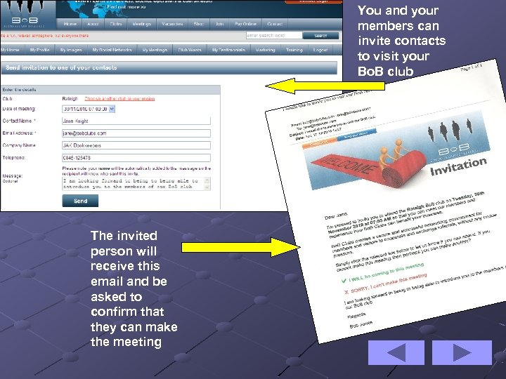 You and your members can invite contacts to visit your Bo. B club The