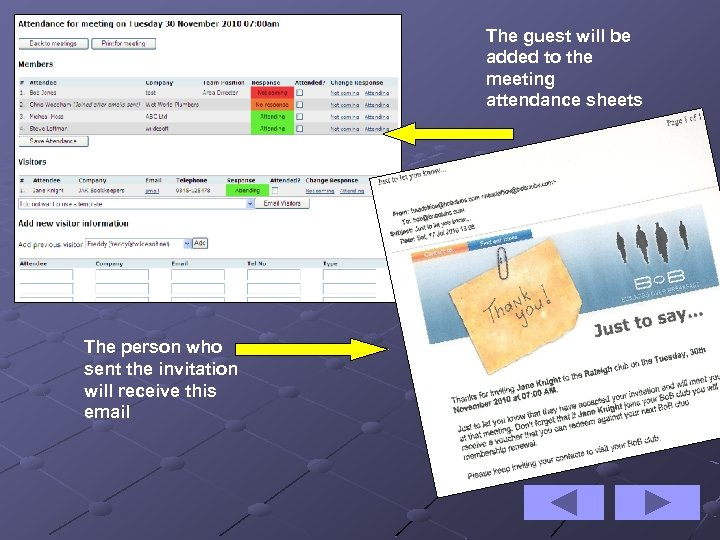 The guest will be added to the meeting attendance sheets The person who sent