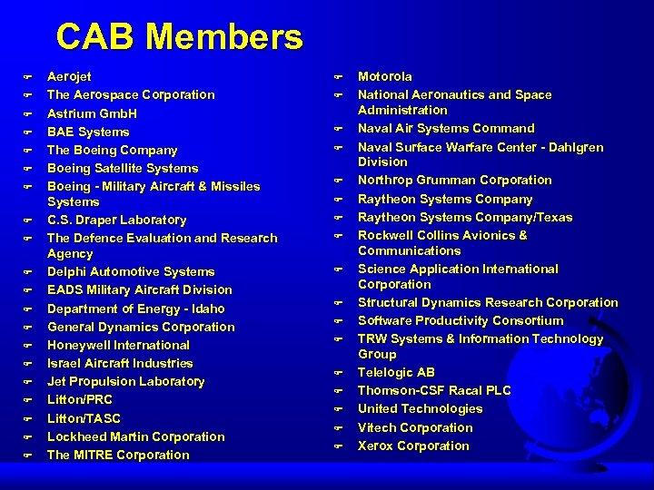 CAB Members F F F F F Aerojet The Aerospace Corporation Astrium Gmb. H