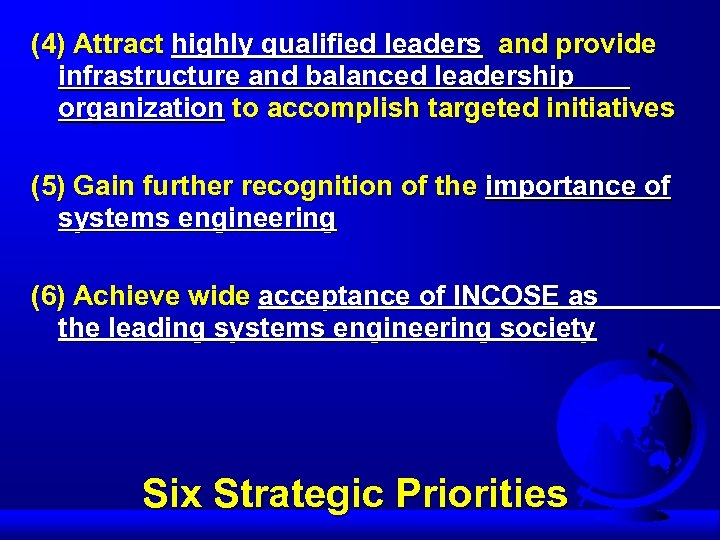 (4) Attract highly qualified leaders and provide infrastructure and balanced leadership organization to accomplish