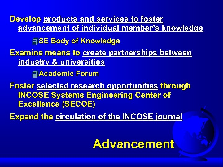 Develop products and services to foster advancement of individual member's knowledge 4 SE Body