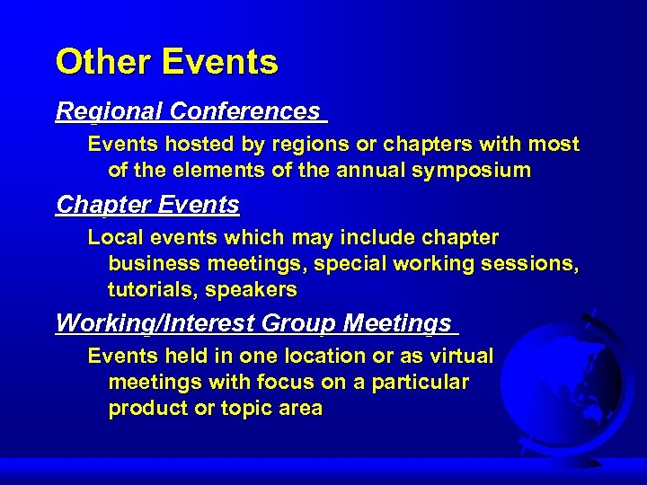 Other Events Regional Conferences Events hosted by regions or chapters with most of the