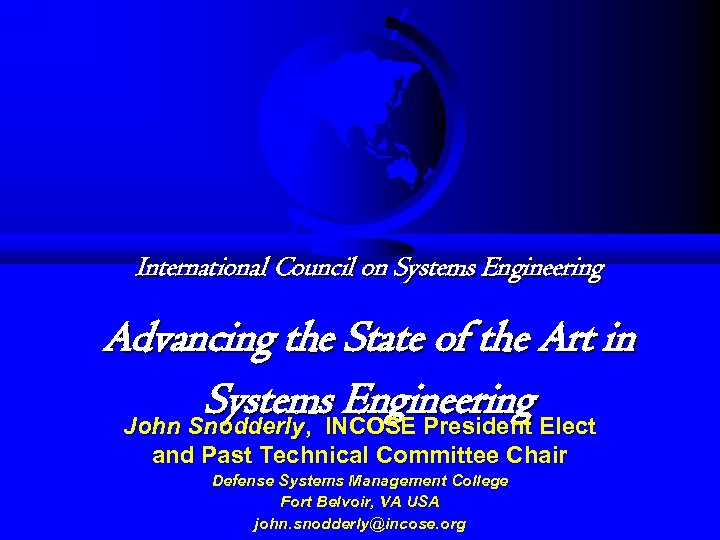 International Council on Systems Engineering Advancing the State of the Art in Systems. INCOSE
