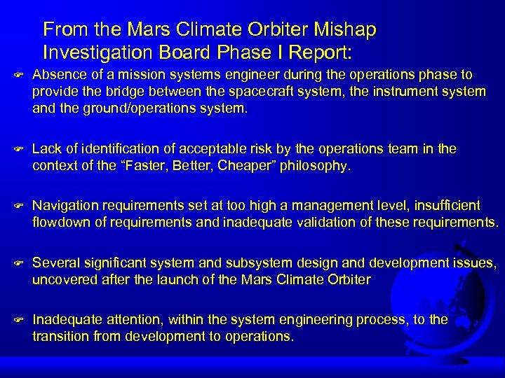 From the Mars Climate Orbiter Mishap Investigation Board Phase I Report: F Absence of